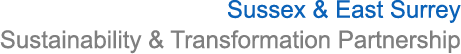 Sussex & East Surrey Sustainability & Transformation Partnership