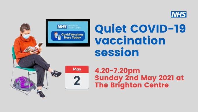 Quiet vaccination session: Sunday 2nd May, from 4.20pm – 7.20pm at The Brighton Centre